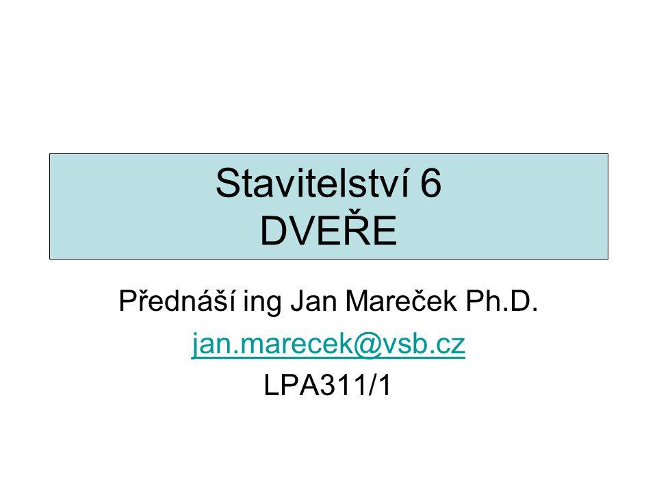 Přednáší ing Jan Mareček Ph.D. jan.marecek@vsb.cz LPA311/1