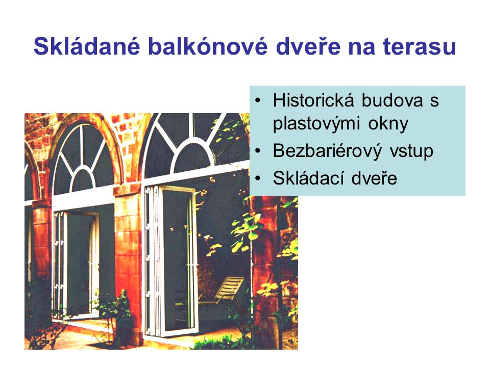 Skládané balkónové dveře na terasu