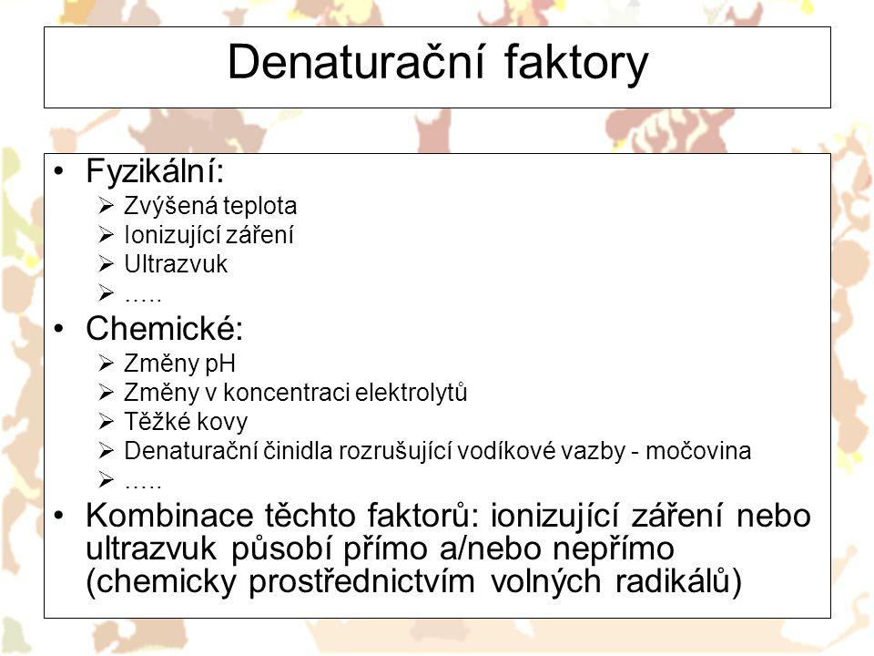 Denaturační faktory Fyzikální: Chemické: