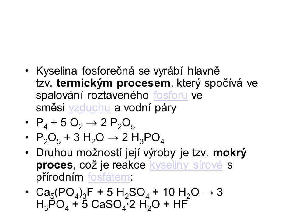 Kyselina fosforečná se vyrábí hlavně tzv