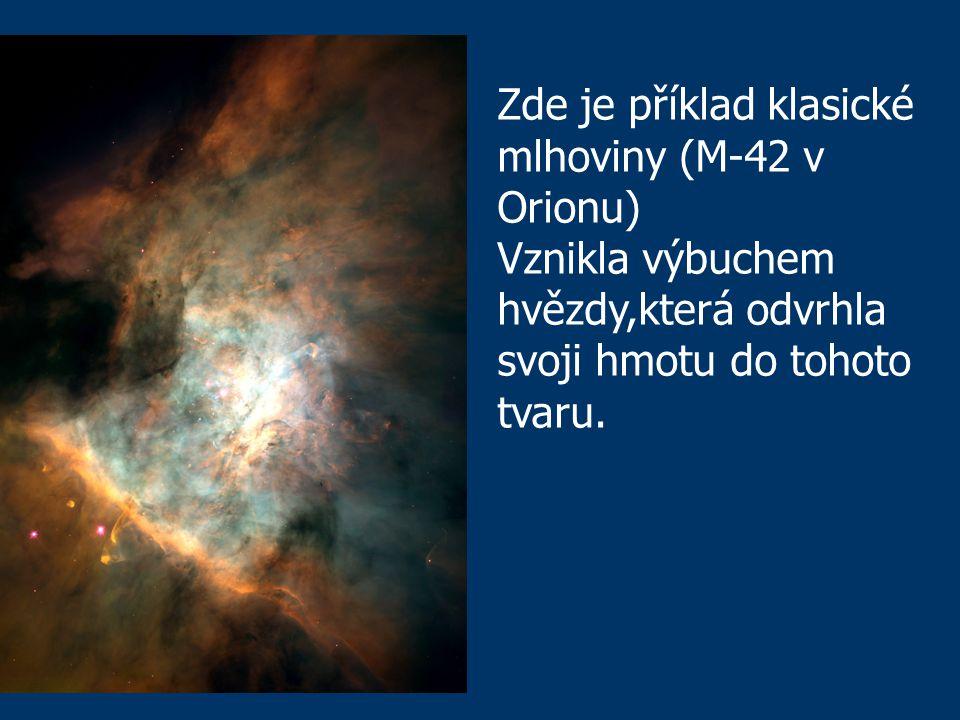 Zde je příklad klasické mlhoviny (M-42 v Orionu)