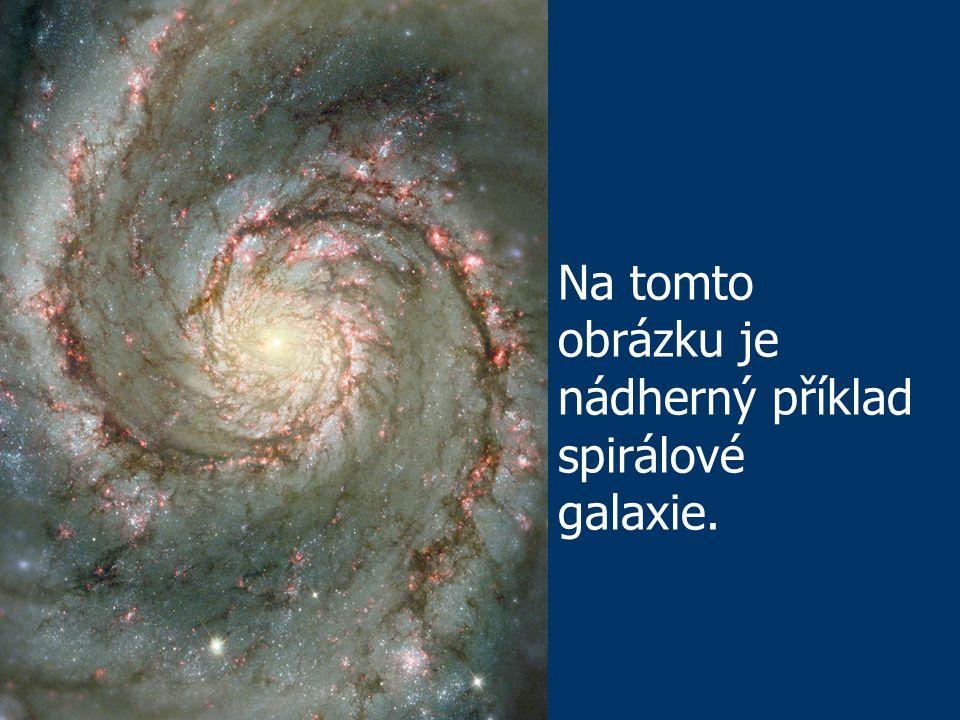 Na tomto obrázku je nádherný příklad spirálové galaxie.
