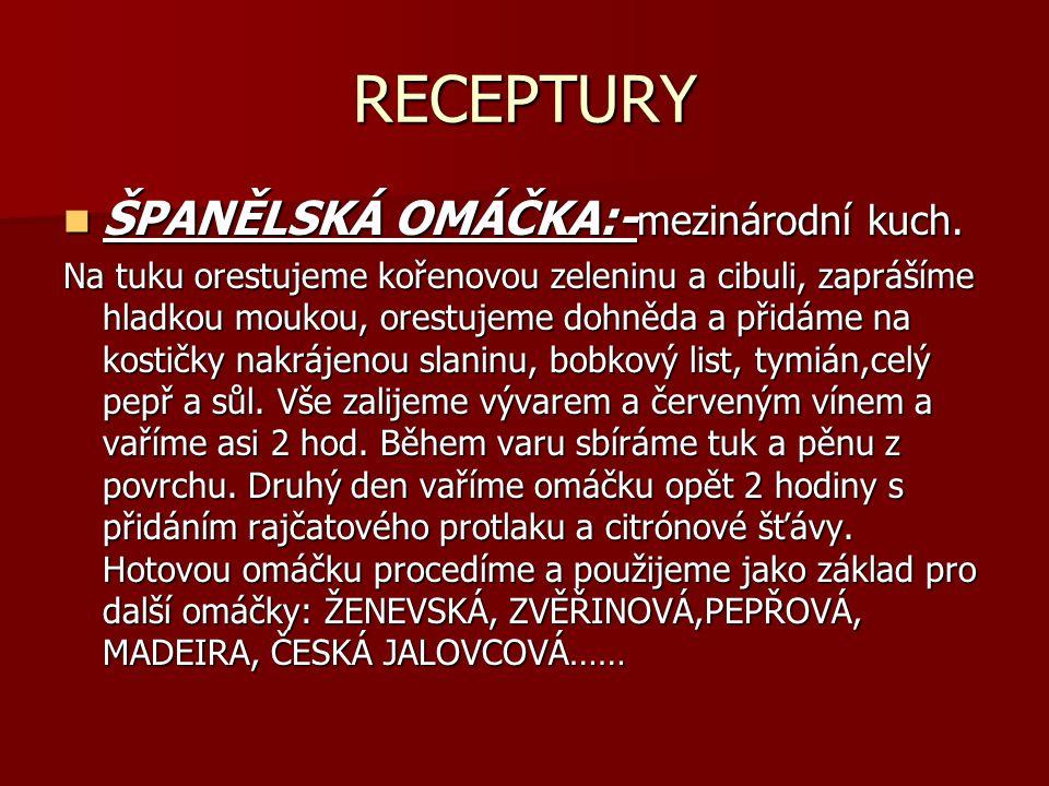 RECEPTURY ŠPANĚLSKÁ OMÁČKA:-mezinárodní kuch.