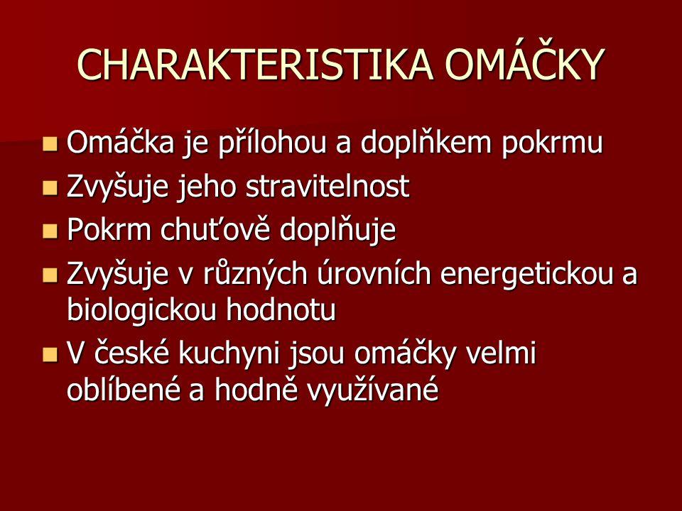 CHARAKTERISTIKA OMÁČKY