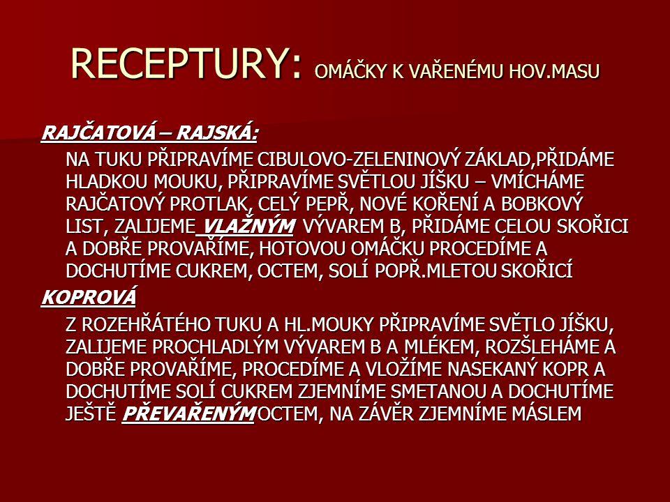 RECEPTURY: OMÁČKY K VAŘENÉMU HOV.MASU