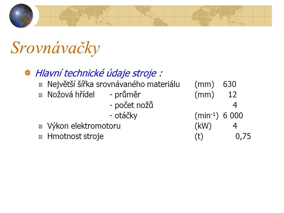 Srovnávačky Hlavní technické údaje stroje :