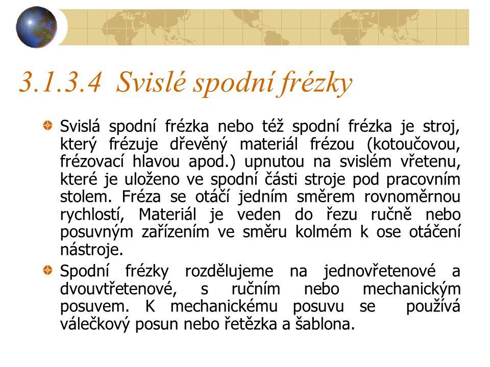 3.1.3.4 Svislé spodní frézky