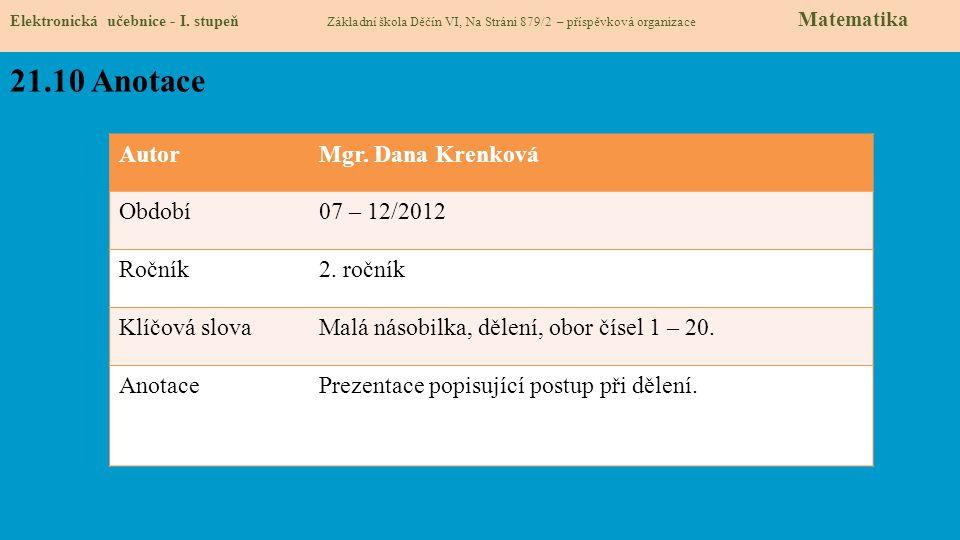 21.10 Anotace Autor Mgr. Dana Krenková Období 07 – 12/2012 Ročník