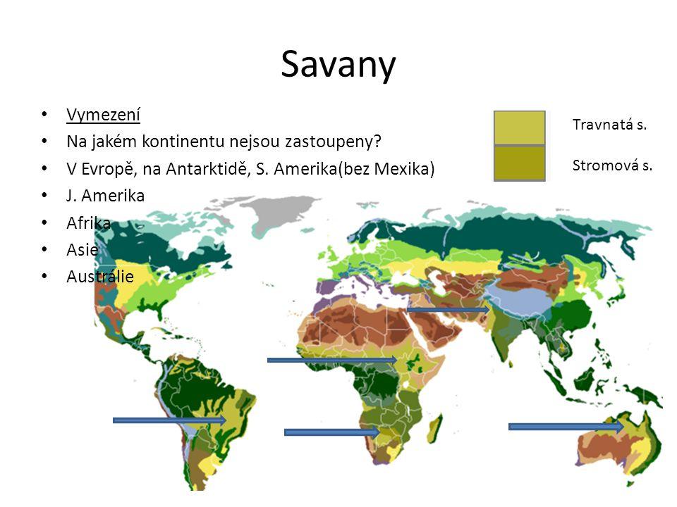 Savany Vymezení Na jakém kontinentu nejsou zastoupeny