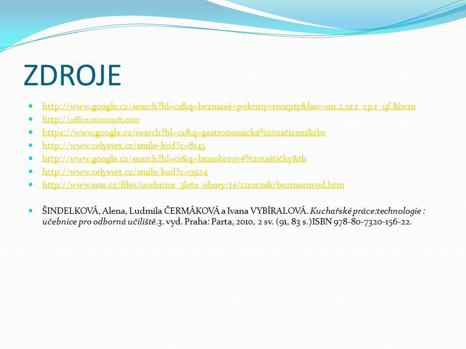 ZDROJE http://www.google.cz/search hl=cs&q=bezmasé+pokrmy+recepty&bav=on.2,or.r_cp.r_qf.&bvm. http://office.microsoft.com.