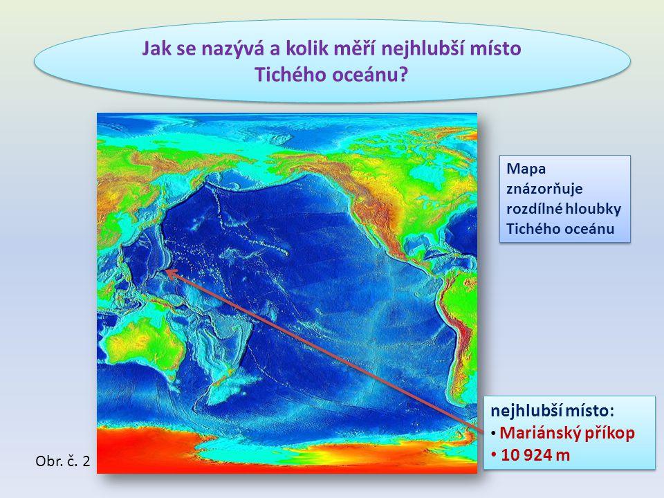 Jak se nazývá a kolik měří nejhlubší místo Tichého oceánu