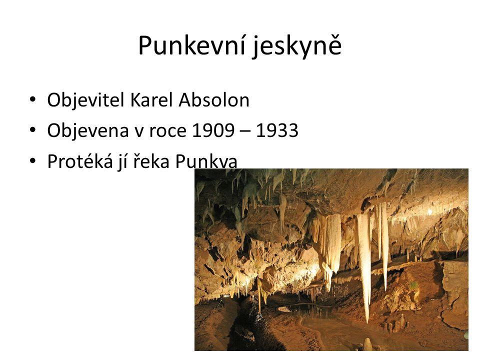 Punkevní jeskyně Objevitel Karel Absolon Objevena v roce 1909 – 1933