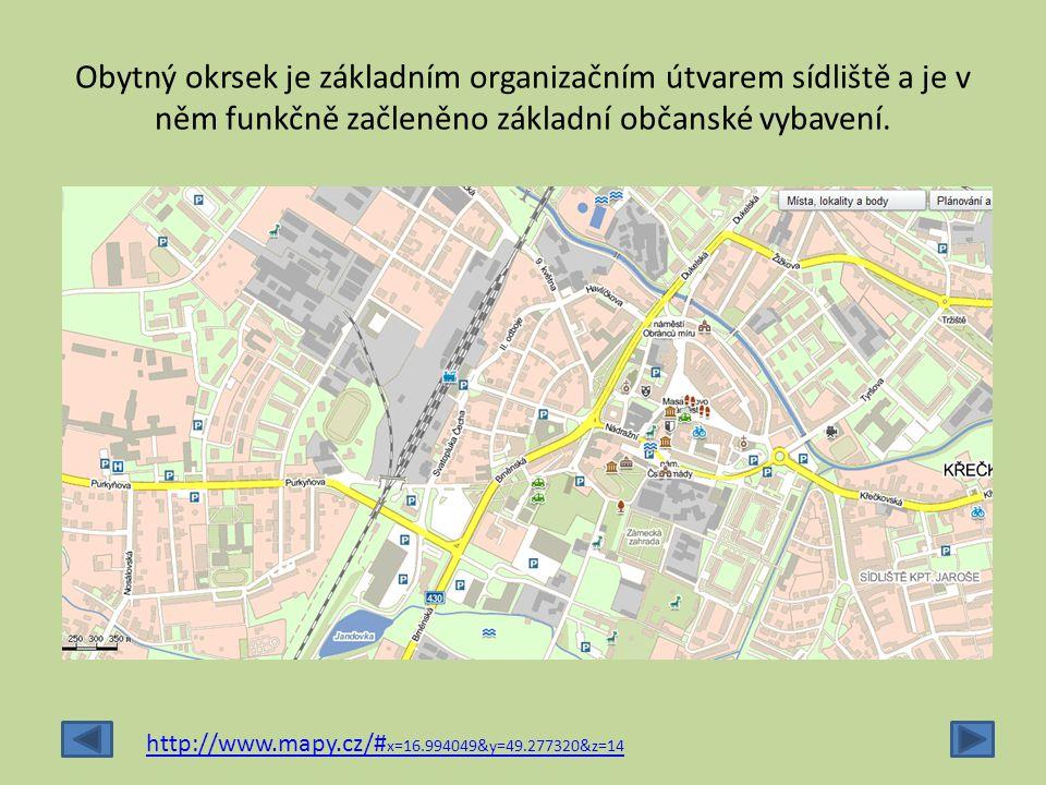 Obytný okrsek je základním organizačním útvarem sídliště a je v něm funkčně začleněno základní občanské vybavení.