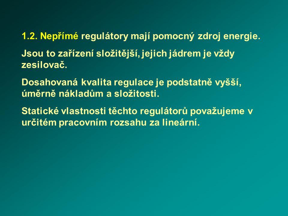 1.2. Nepřímé regulátory mají pomocný zdroj energie.