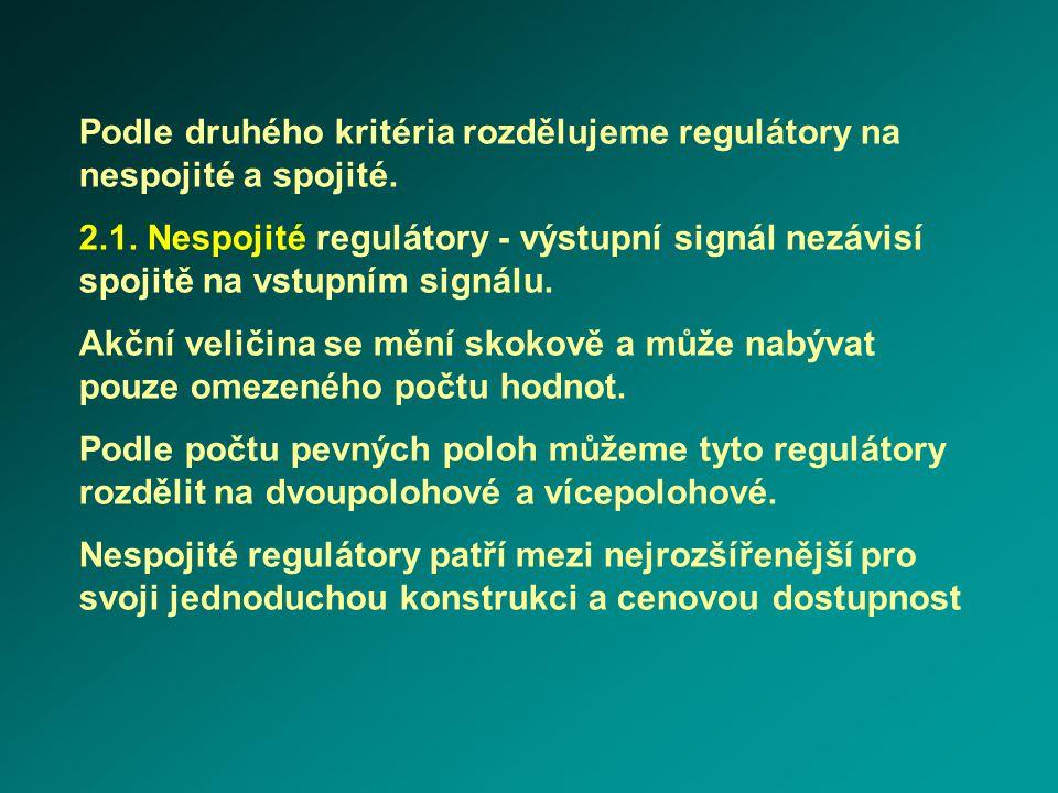 Podle druhého kritéria rozdělujeme regulátory na nespojité a spojité.