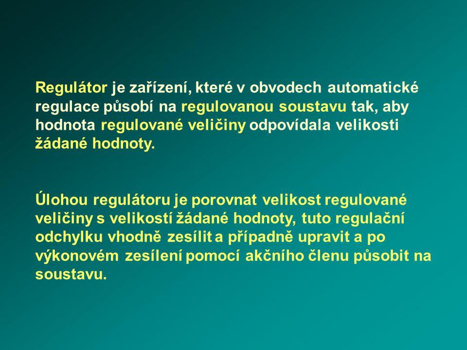 Regulátor je zařízení, které v obvodech automatické regulace působí na regulovanou soustavu tak, aby hodnota regulované veličiny odpovídala velikosti žádané hodnoty.