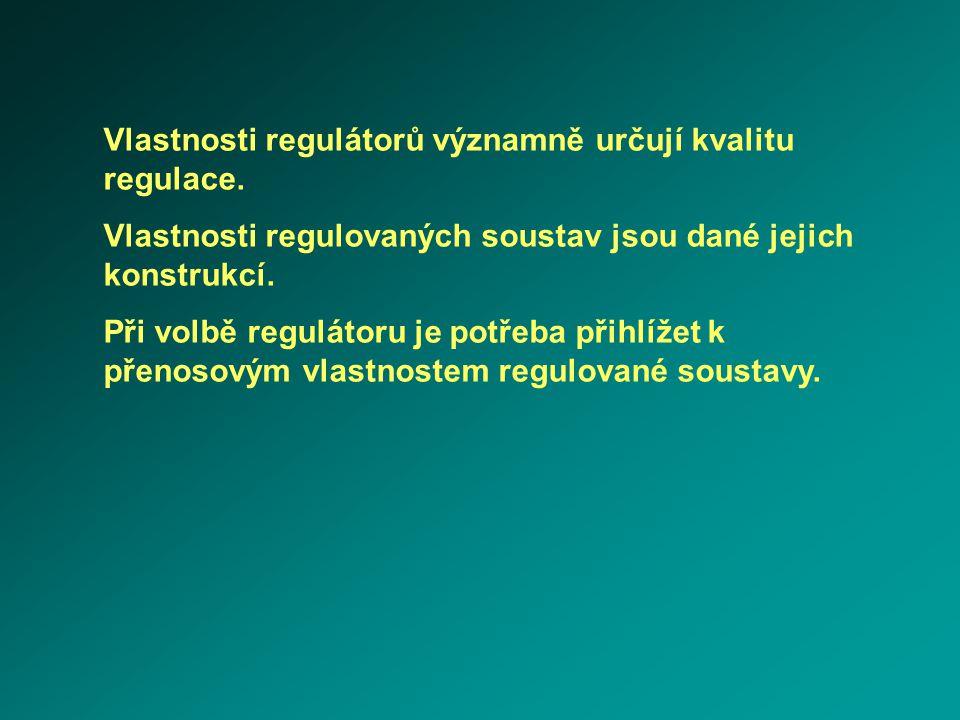 Vlastnosti regulátorů významně určují kvalitu regulace.