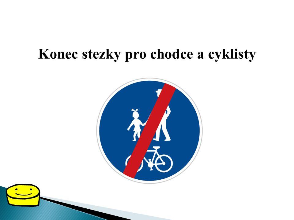 Konec stezky pro chodce a cyklisty