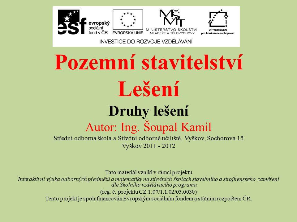 Pozemní stavitelství Lešení Druhy lešení Autor: Ing. Šoupal Kamil
