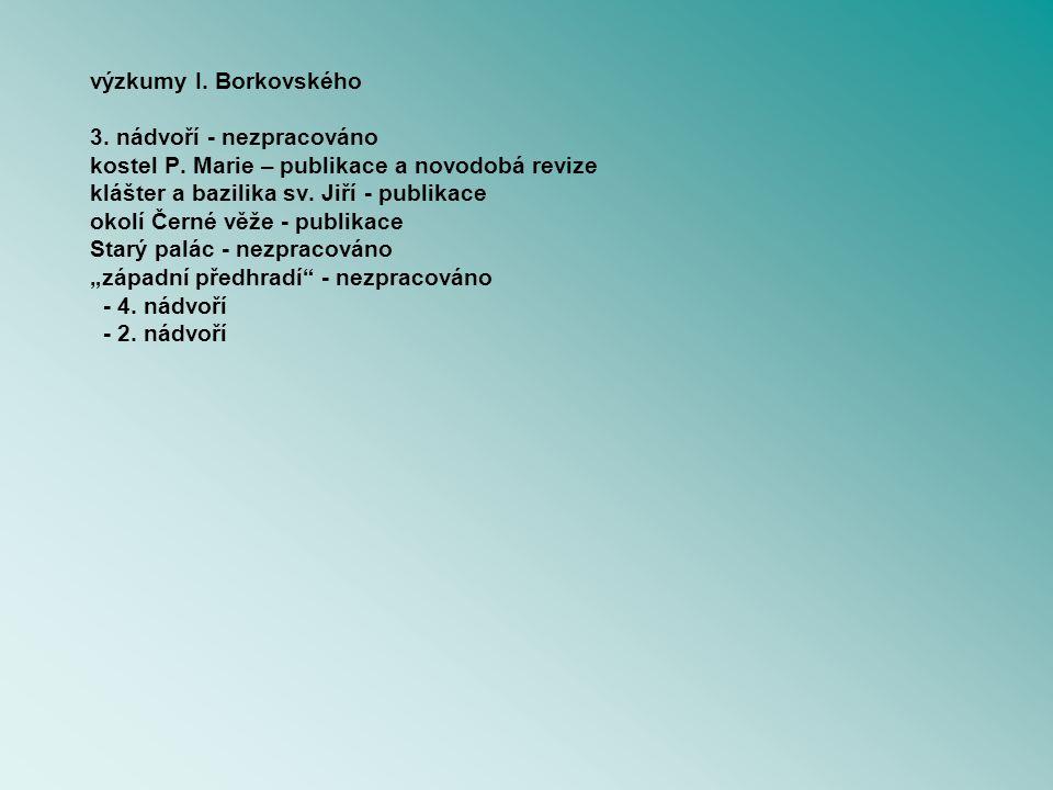 výzkumy I. Borkovského 3. nádvoří - nezpracováno kostel P