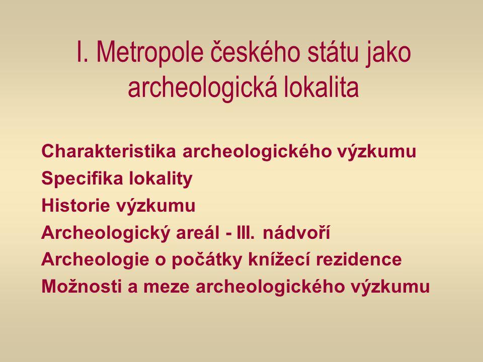 I. Metropole českého státu jako archeologická lokalita