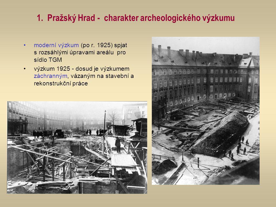 1. Pražský Hrad - charakter archeologického výzkumu