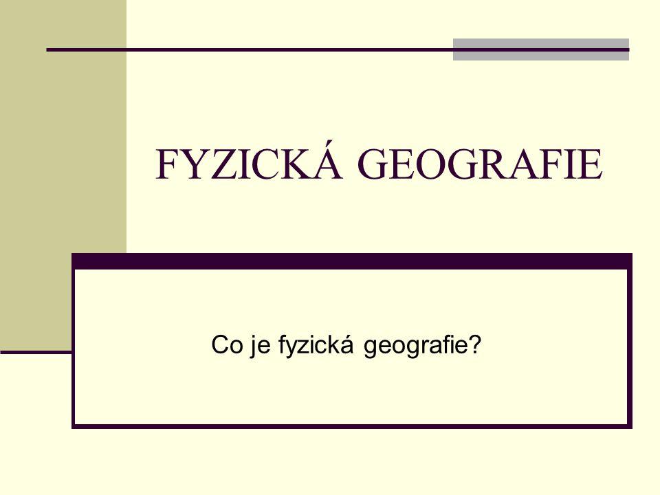 Co je fyzická geografie
