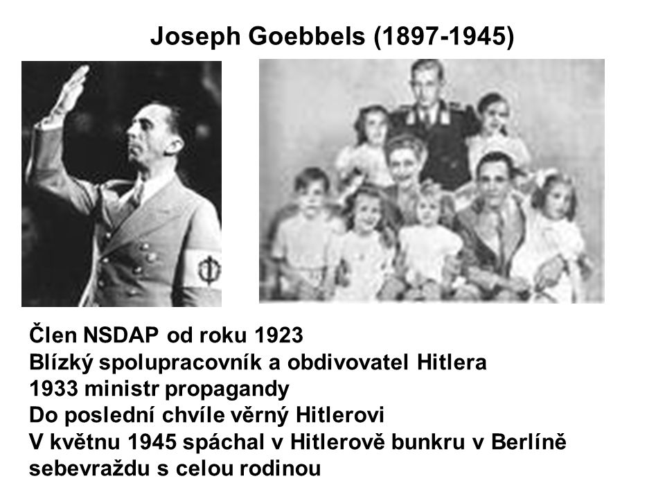 Joseph Goebbels (1897-1945) Člen NSDAP od roku 1923