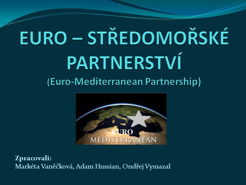 EURO – STŘEDOMOŘSKÉ PARTNERSTVÍ (Euro-Mediterranean Partnership)