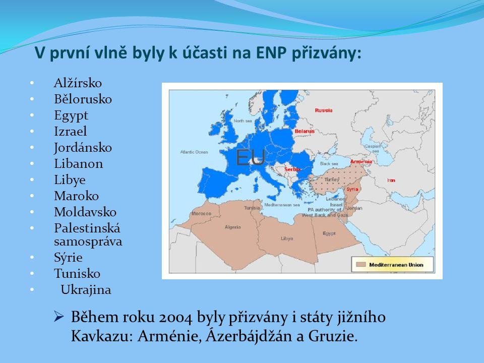 V první vlně byly k účasti na ENP přizvány: