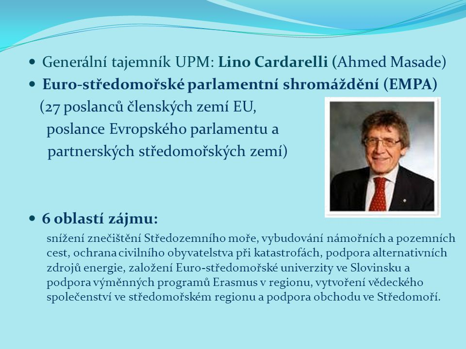 Generální tajemník UPM: Lino Cardarelli (Ahmed Masade)