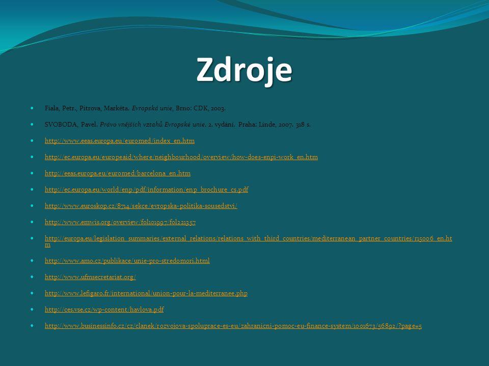 Zdroje Fiala, Petr., Pitrova, Markéta. Evropská unie, Brno: CDK, 2003.