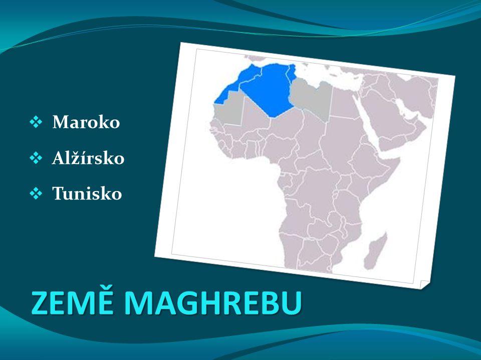 Maroko Alžírsko Tunisko ZEMĚ MAGHREBU