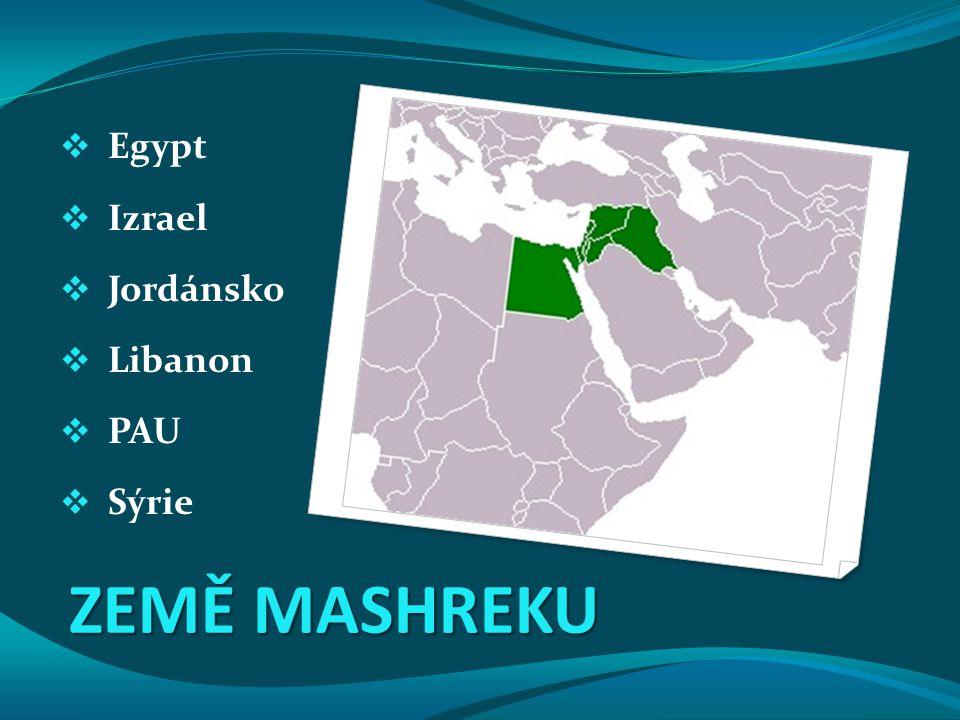 Egypt Izrael Jordánsko Libanon PAU Sýrie ZEMĚ MASHREKU