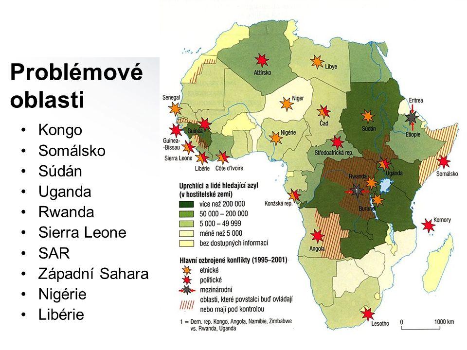 Problémové oblasti Kongo Somálsko Súdán Uganda Rwanda Sierra Leone SAR