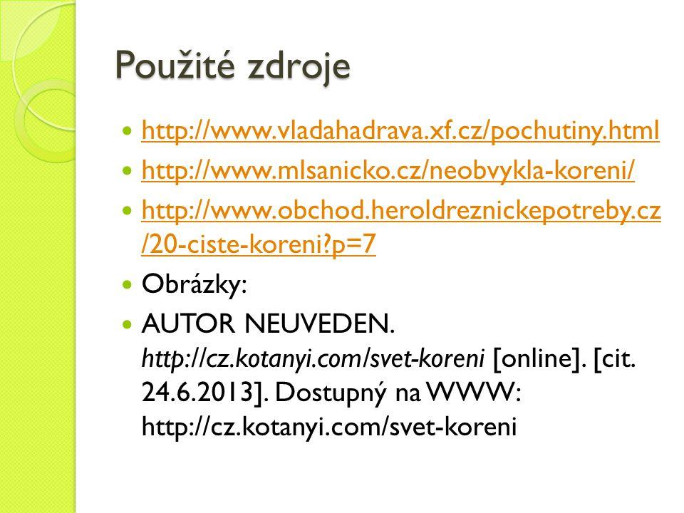 Použité zdroje http://www.vladahadrava.xf.cz/pochutiny.html