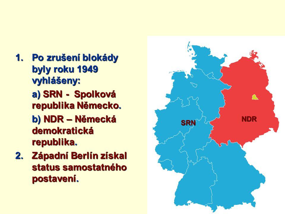 Po zrušení blokády byly roku 1949 vyhlášeny: