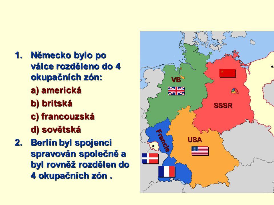 Německo bylo po válce rozděleno do 4 okupačních zón: