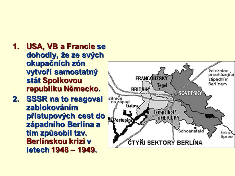 USA, VB a Francie se dohodly, že ze svých okupačních zón vytvoří samostatný stát Spolkovou republiku Německo.