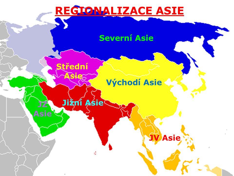 Regionalizace Asie REGIONALIZACE ASIE Severní Asie Střední Asie