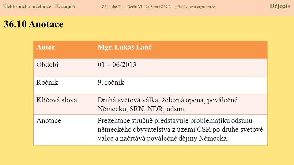 36.10 Anotace Autor Mgr. Lukáš Lanč Období 01 – 06/2013 Ročník