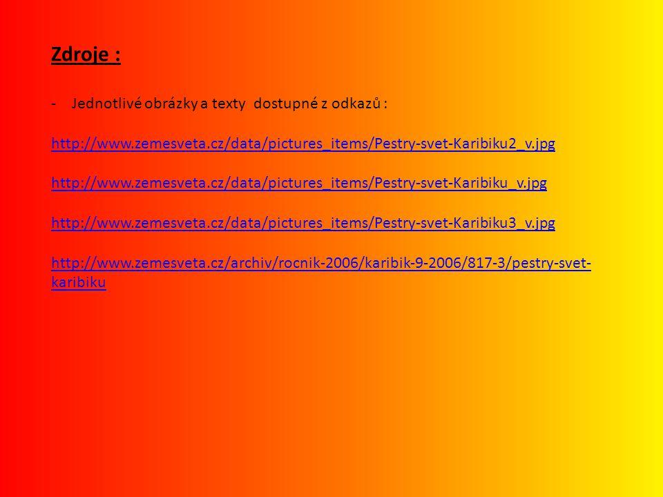 Zdroje : Jednotlivé obrázky a texty dostupné z odkazů :