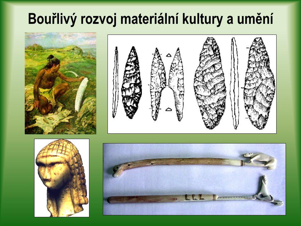 Bouřlivý rozvoj materiální kultury a umění