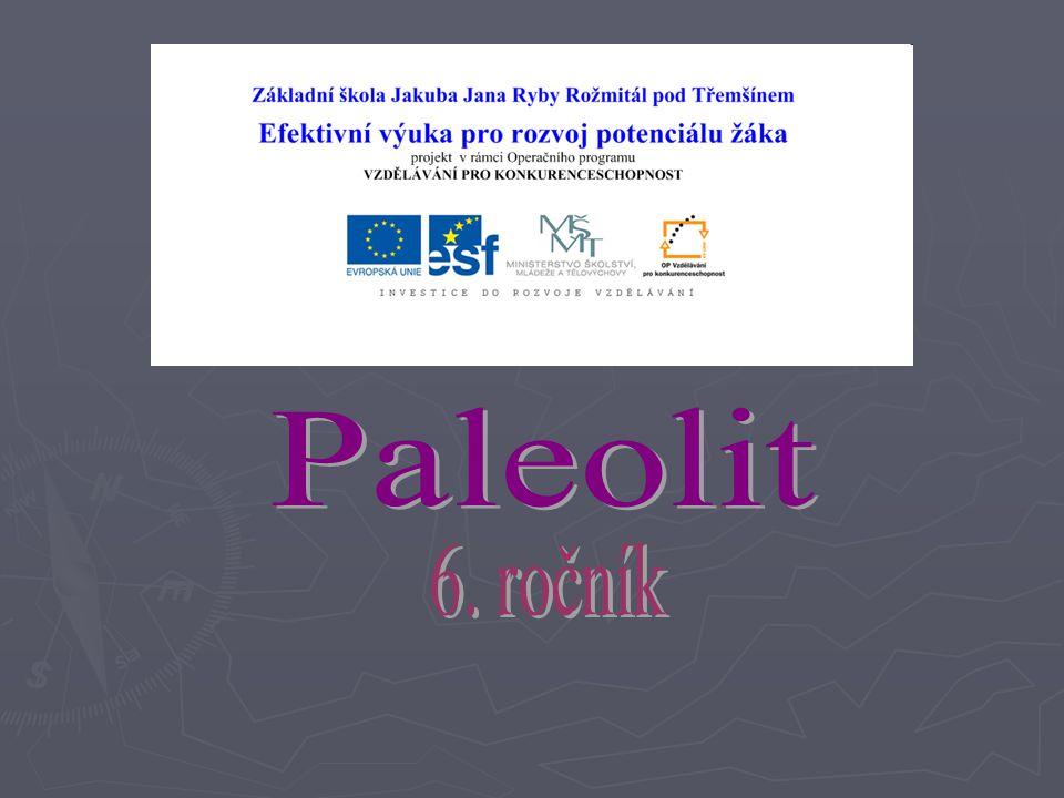 Paleolit 6. ročník