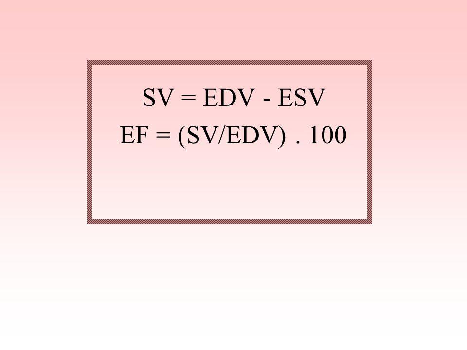 SV = EDV - ESV EF = (SV/EDV) . 100