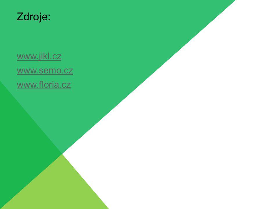 Zdroje: www.jikl.cz www.semo.cz www.floria.cz