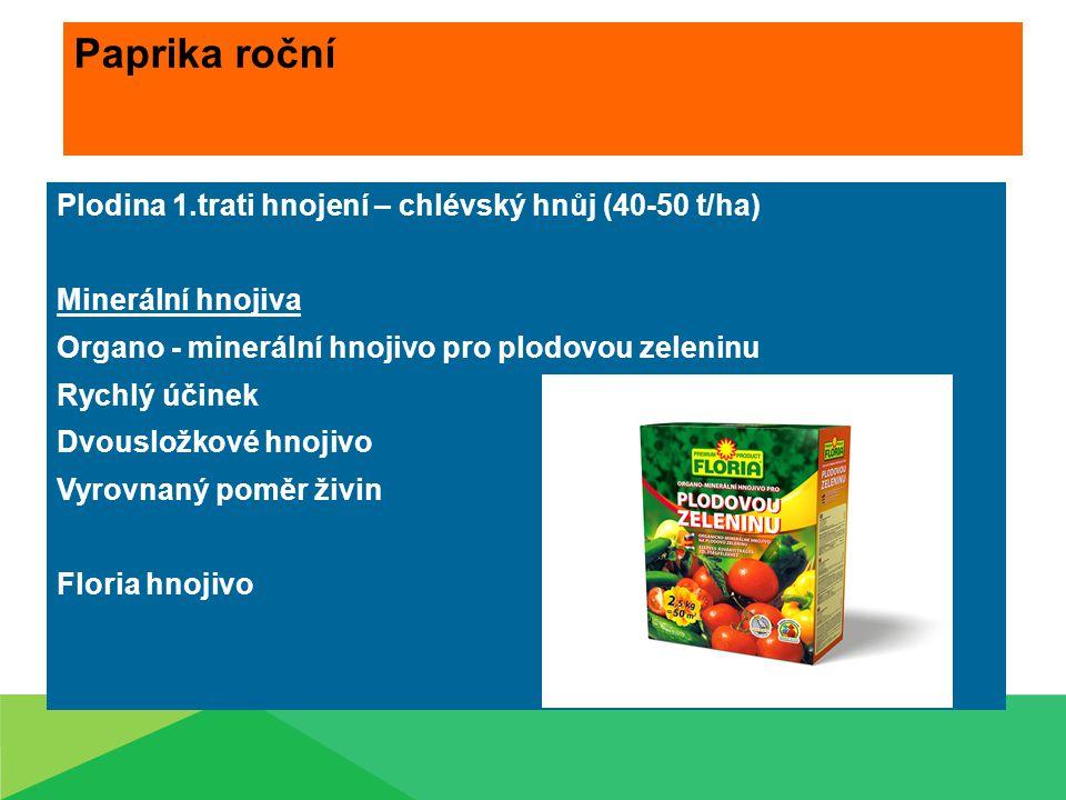 Paprika roční Plodina 1.trati hnojení – chlévský hnůj (40-50 t/ha)