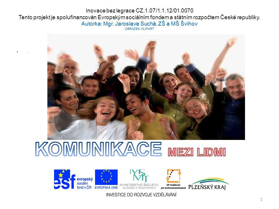 KOMUNIKACE MEZI LIDMI Inovace bez legrace CZ.1.07/1.1.12/01.0070