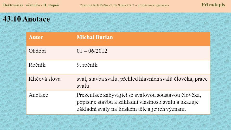 43.10 Anotace Autor Michal Burian Období 01 – 06/2012 Ročník 9. ročník
