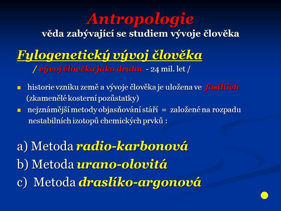 Antropologie věda zabývající se studiem vývoje člověka